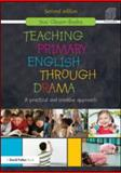 Drama in the Primary Curriculum : A Practical and Creative Approach, Clipson-Boyles, Suzi, 0415596920