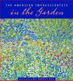 The American Impressionists in the Garden, May Brawley Hill, 0826516920