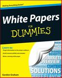 White Papers for Dummies, Dummies Press Staff and Gordon Graham, 1118496922