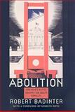 Abolition : One Man's Battle Against the Death Penalty, Badinter, Robert, 1555536921