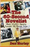 The 60-Second Novelist, Dan Hurley, 1558746927