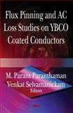 Flux Pinning and AC Loss Studies on YBCO Coated Conducters, Paranthaman, M. P. and Selvamanickam, Venkat, 1600216927
