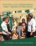 Planning and Administering Early Childhood Programs, Decker, Celia A. and Decker, John R., 0132656922