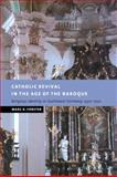 Catholic Revival in the Age of the Baroque : Religious Identity in Southwest Germany, 1550-1750, Forster, Marc R., 0521036925