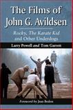 The Films of John G. Avildsen, Larry Powell and Tom Garrett, 0786466928