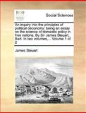 An Inquiry into the Principles of Political Oeconomy, James Steuart, 1140926926