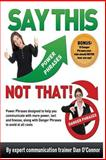 Say This-Not That!, Dan O'Connor, 146352692X