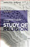 A Beginner's Guide to the Study of Religion, Herling, Bradley L., 1472506928