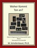 Woher Kommt Ton an? Daten and Diagramme Für Wissenschaft Labor: Band 2, M. Schottenbauer, 1484176928