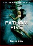 Fathom Five, James Bow, 1550026925