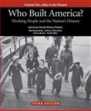 Who Built America? - Working People and the Nation's History : 1865 to the Present, Rosenzweig, Roy and Lichtenstein, Nelson, 0312446926