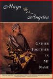 Gather Together in My Name, Maya Angelou, 0394486927