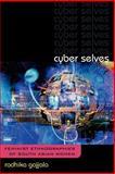 Cyber Selves, Radhika Gajjala, 0759106924