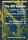 The IGF System : Molecular Biology, Physiology, and Clinical Applications, , 0896036928