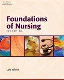 Foundations of Nursing, White, Lois, 140182692X