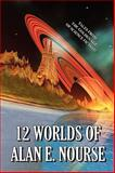12 Worlds of Alan E. Nourse, Alan E. Nourse, 1557426929