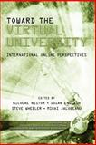 Toward the Virtual University : International Online Perspectives, Nicolae Nistor, Susan English, Steve Wheeler, Mihai Jalobeanu, 1931576920