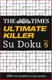 The Times Ultimate Killer Su Doku Book 5, Puzzler Media Staff, 0007516924