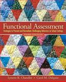 Functional Assessment : Strategies to Prevent and Remediate Challenging Behavior in School Settings, Chandler, Lynette K. and Dahlquist, Carol M., 0138126925