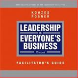 Leadership Is Everyone's Business, Facilitator's Guide, Kouzes, James M. and Posner, Barry Z., 0787986925