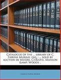 Catalogue of the Library of C Fairfax Murray, Esq, Charles Fairfax Murray, 1145646921