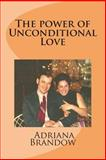 The Power of Unconditional Love, Audrey Brandow, 1490926925