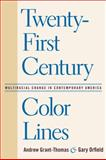 Twenty-First Century Color Lines : Multiracial Change in Contemporary America, , 1592136923