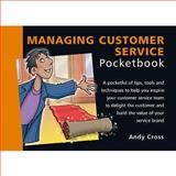 The Managing Customer Service Pocketbook, Cross, Andy, 1903776929
