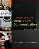 Experiencing Intercultural Communication : An Introduction, Martin, Judith N. and Nakayama, Thomas K., 0078036925