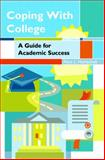 Coping with College : A Guide for Academic Success, Hamachek, Alice L., 0131706926