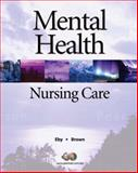 Mental Health Nursing Care, Brown, Nancy J. and Eby, Linda, 0136136923