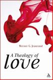 A Theology of Love, Jeanrond, Werner G., 0567646920