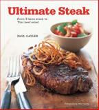 Ultimate Steak, Paul Gayler, 0785826920