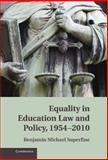 Equality in Education Law and Policy, 1954-2010, Superfine, Benjamin M., 1107016924