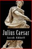 Julius Caesar, Jacob Abbott, 1500356921