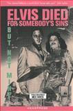 Elvis Died for Somebody's Sins but Not Mine, Mick Farren, 190048692X