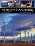 Managerial Accounting : Creating Value in a Dynamic Business Environment, Hilton, Ronald W., 0073526924