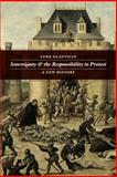 Sovereignty and the Responsibility to Protect : A New History, Glanville, Luke, 022607692X