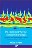 The Illustrated Wavelet Transform Handbook : Introductory Theory and Applications in Science, Engineering, Medicine and Finance, Addison, Paul S., 0750306920