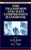 The Transform and Data Compression Handbook, Yip, P. C. and Rao, K. Ramamohan, 0849336929