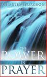 The Power in Prayer, Charles H. Spurgeon, 0883686929