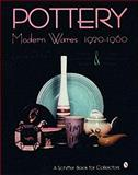 Pottery, Modern Wares, 1920-1960, Leslie A. Pina, 0887406920