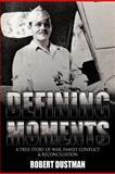 Defining Moments, Robert Dustman, 146341692X