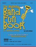 The Beginning Band Fun Book (Trumpet), Larry Newman, 1468086928