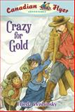 Crazy for Gold, Frieda Wishinsky, 1897066929