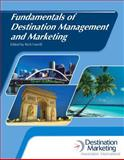 Fundamentals of Destination Management and Marketing, Harrill, Rich and American Hotel and Lodging Educational Institute Staff, 013307692X