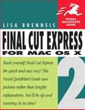Final Cut Express 2 for Mac Os X, Lisa Brenneis, 0321246926