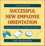 Successful New Employee Orientation : Assess, Plan, Conduct, and Evaluate Your Program, Barbazette, Jean, 0787956929