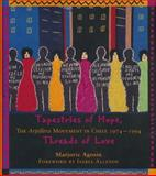 Tapestries of Hope, Threads of Love : The Arpillera Movement in Chile, 1974-1994, Agosín, Marjorie, 0826316921