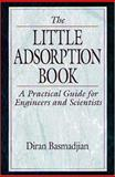The Little Adsorption Book : A Practical Guide for Engineers and Scientists, Basmadjian, Diran, 0849326923